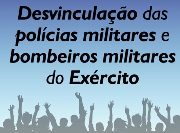 PEC desvincula polícias e bombeiros militares do Exército